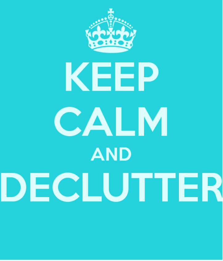 Keep Calm and Declutter sign